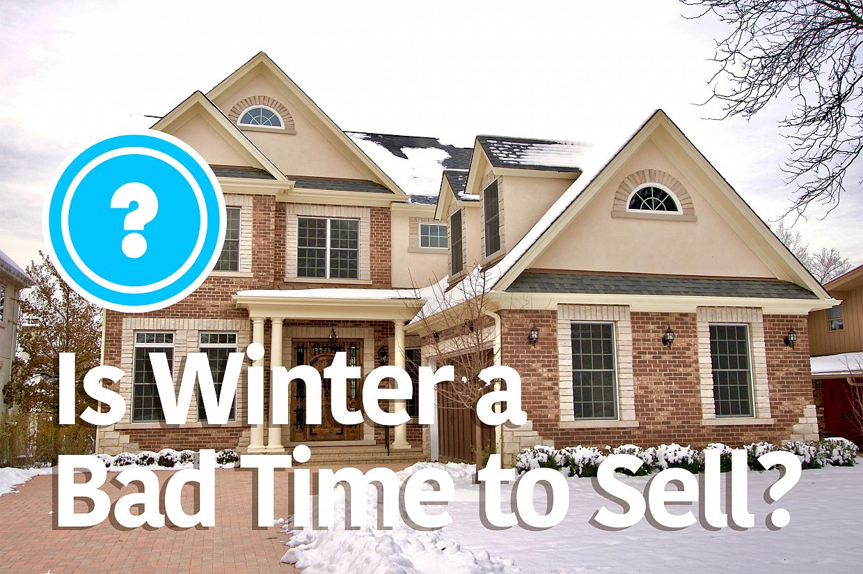 Is Winter a Bad Time to Sell Your Home?