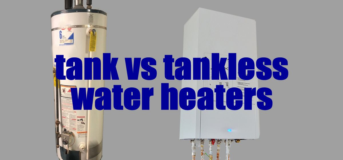 The Tank and Tankless Water Heater Comparison